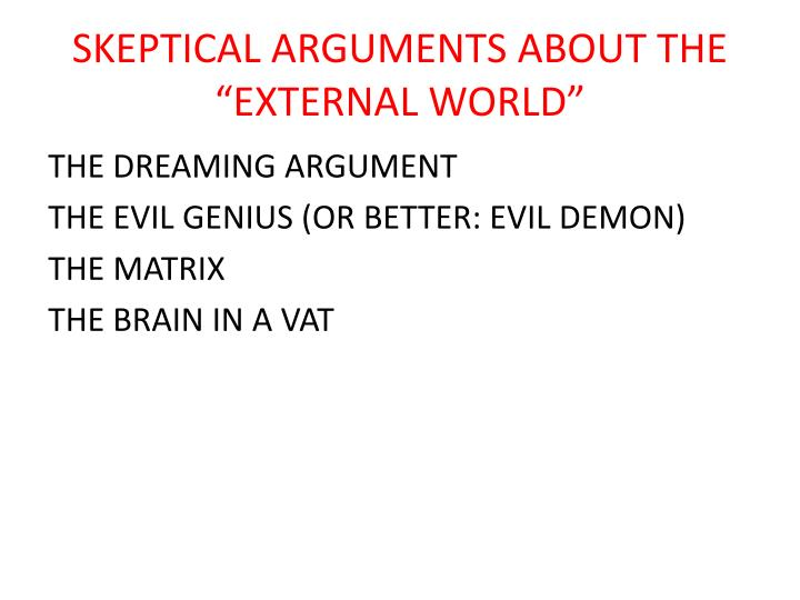 "SKEPTICAL ARGUMENTS ABOUT THE ""EXTERNAL WORLD"""