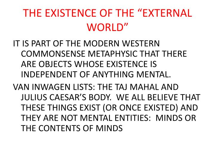 "THE EXISTENCE OF THE ""EXTERNAL WORLD"""