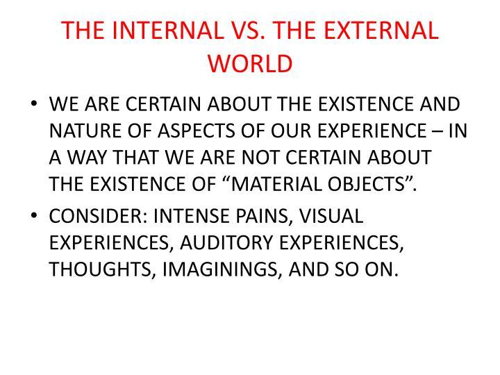 THE INTERNAL VS. THE EXTERNAL WORLD