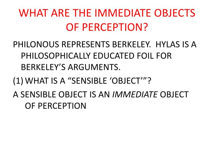 WHAT ARE THE IMMEDIATE OBJECTS OF PERCEPTION?
