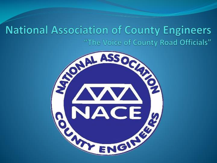 National association of county engineers the voice of county road officials