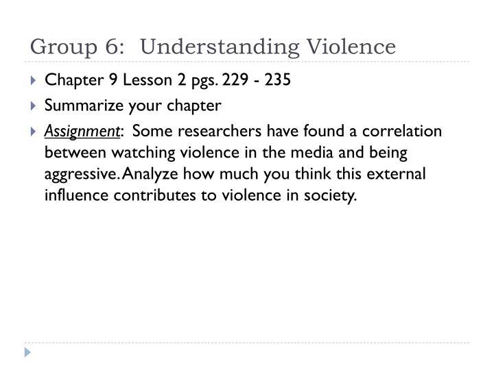 Group 6:  Understanding Violence