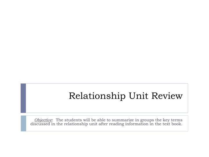 Relationship unit review