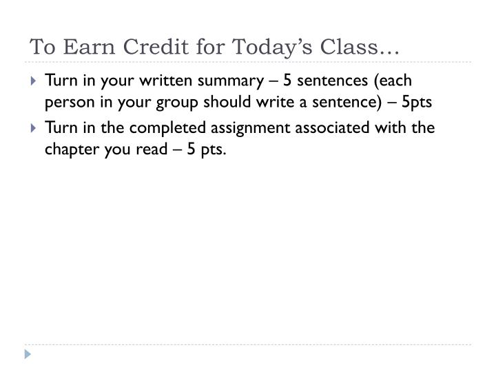 To Earn Credit for Today's Class…