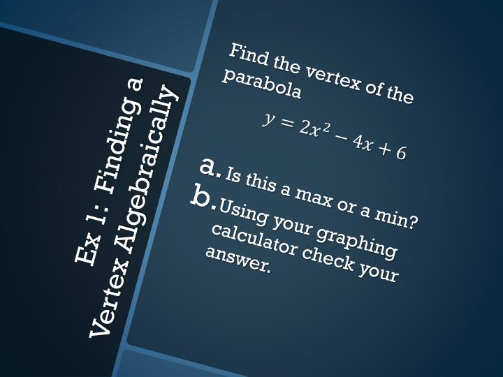 Find the vertex of the parabola