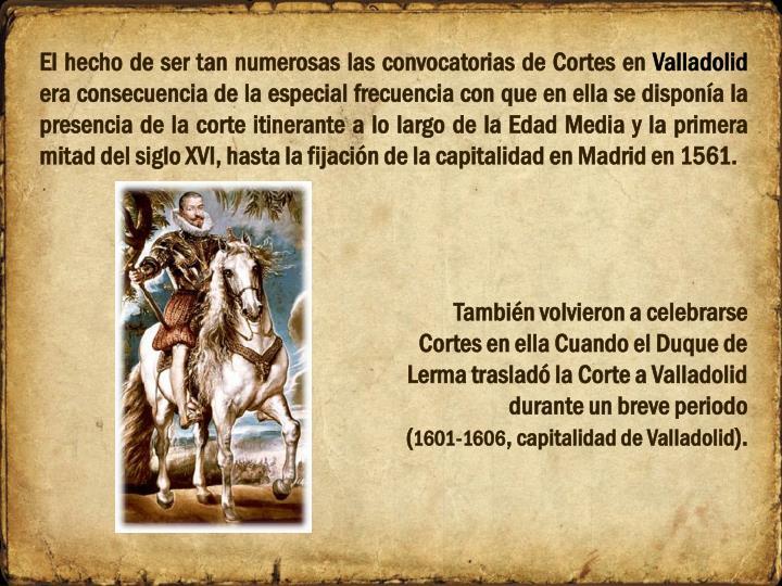 El hecho de ser tan numerosas las convocatorias de Cortes en