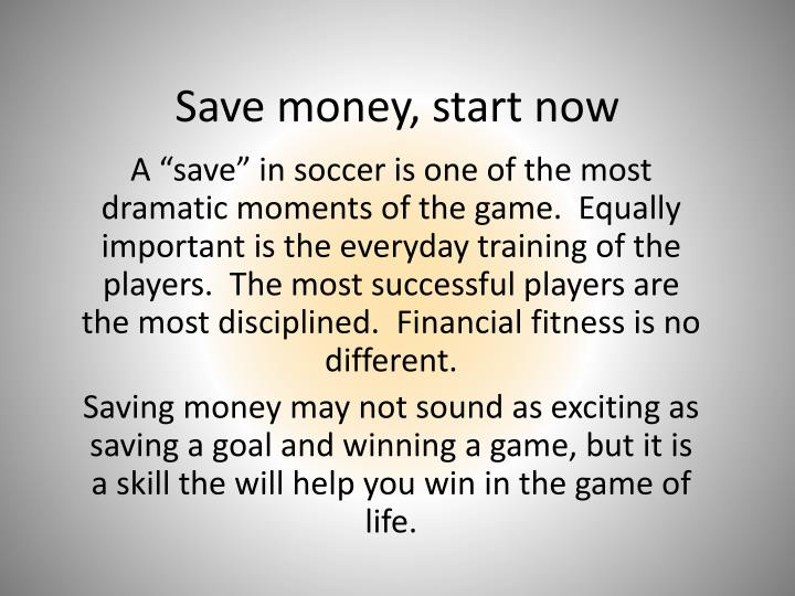 Save money, start now