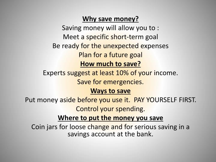 Why save money?