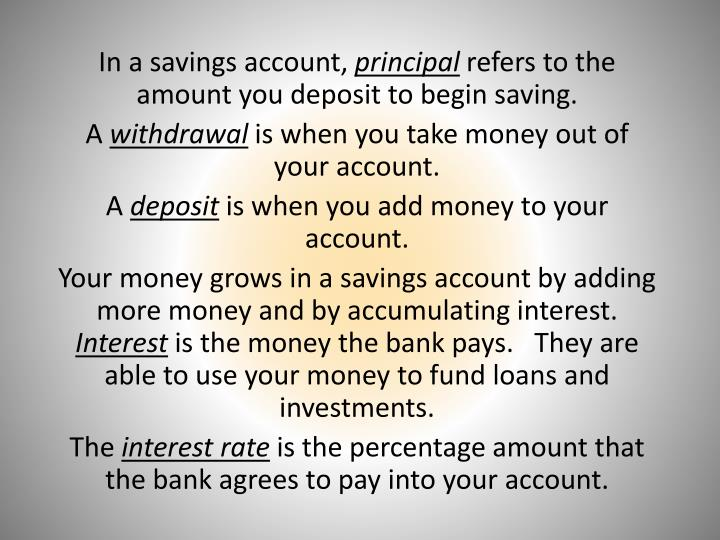 In a savings account,