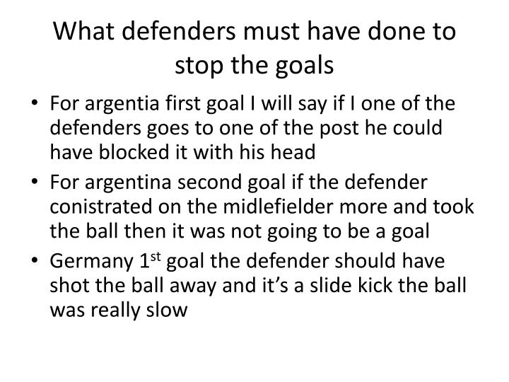 What defenders must have done to stop the goals