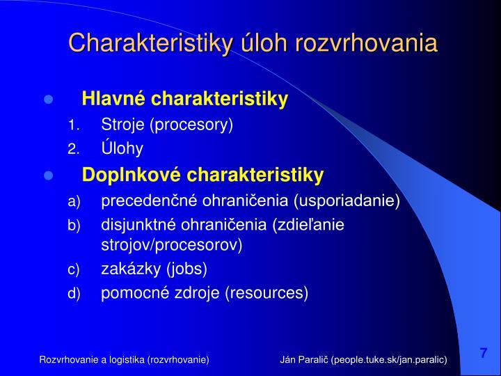 Charakteristiky úloh rozvrhovania