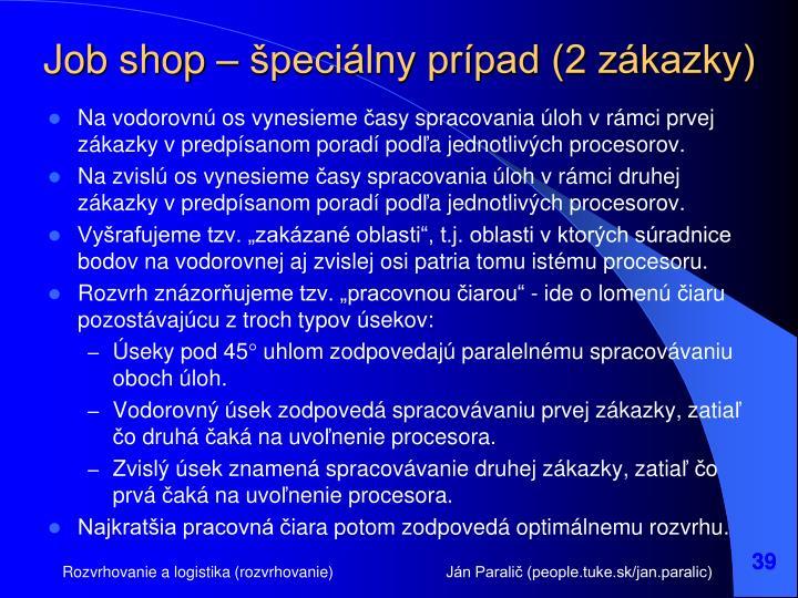 Job shop – špeciálny prípad (2 zákazky)