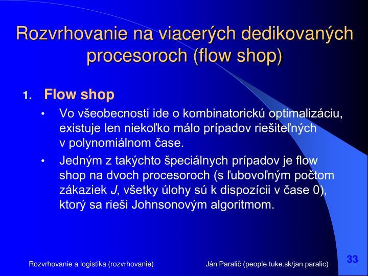 Rozvrhovanie na viacerých dedikovaných procesoroch (flow shop)