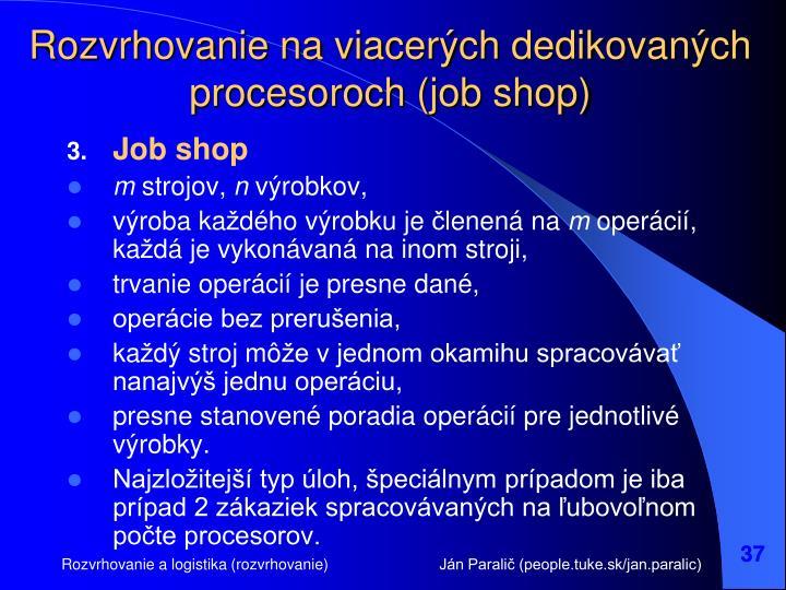 Rozvrhovanie na viacerých dedikovaných procesoroch (job shop)