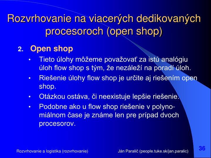 Rozvrhovanie na viacerých dedikovaných procesoroch (open shop)