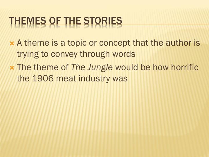 A theme is a topic or concept that the author is trying to convey through words