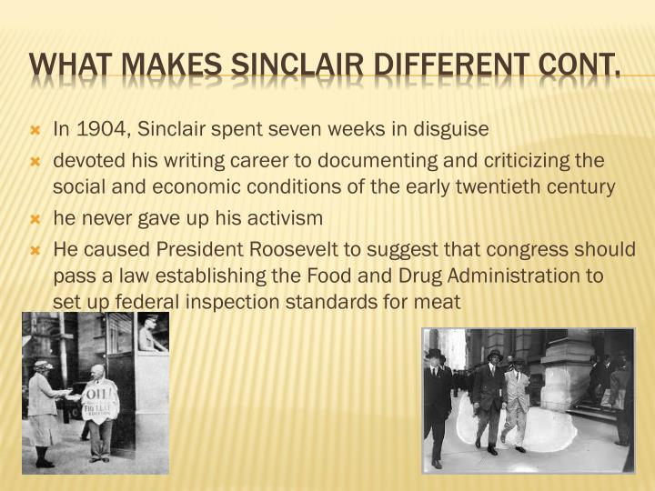 In 1904, Sinclair spent seven weeks in disguise