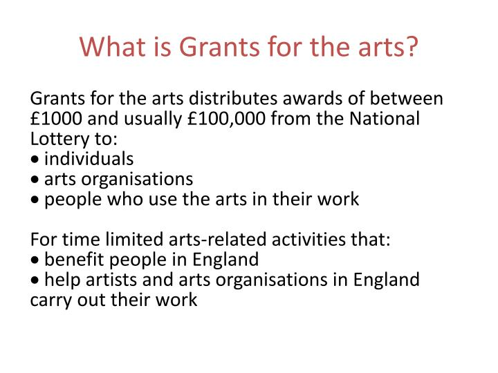 What is Grants for the arts?