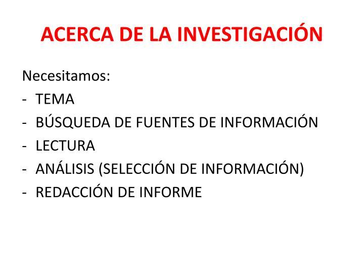 ACERCA DE LA INVESTIGACIÓN