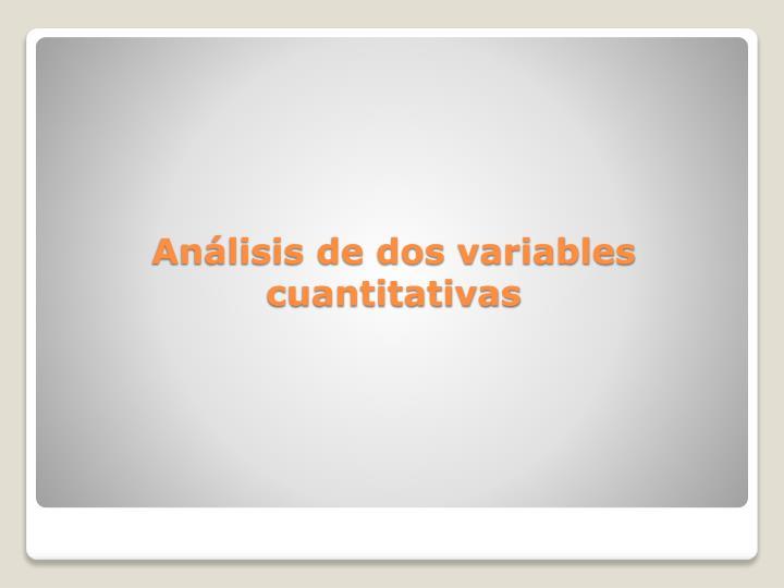 Anlisis de dos variables cuantitativas
