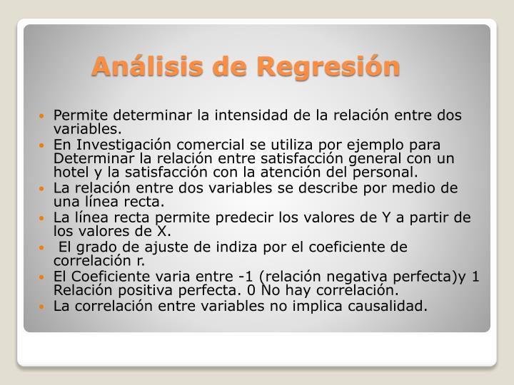 Permite determinar la intensidad de la relacin entre dos variables.