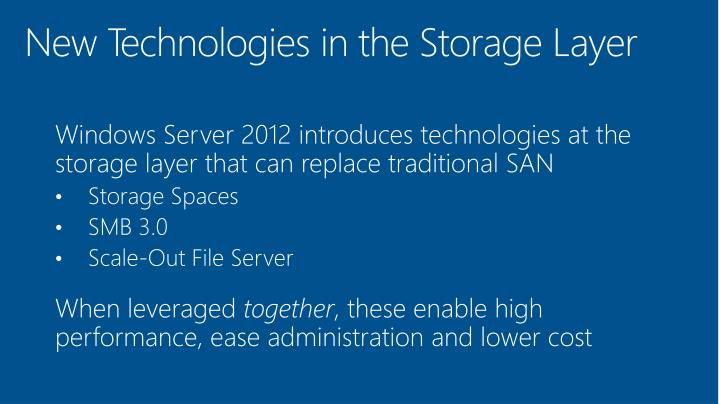 New Technologies in the Storage Layer