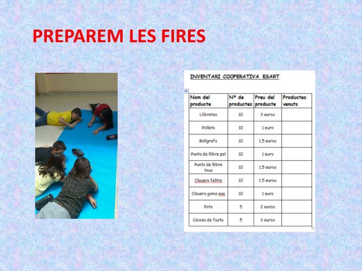 PREPAREM LES FIRES