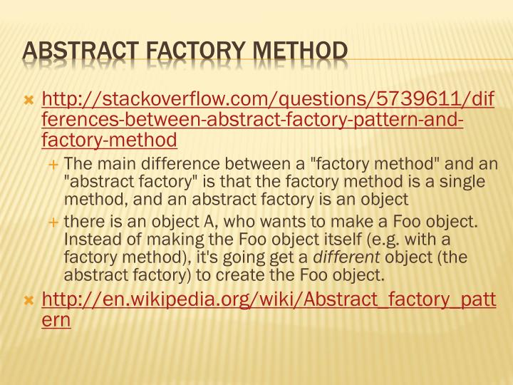 http://stackoverflow.com/questions/5739611/differences-between-abstract-factory-pattern-and-factory-method