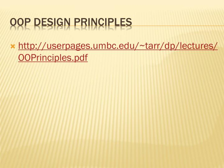http://userpages.umbc.edu/~tarr/dp/lectures/OOPrinciples.pdf