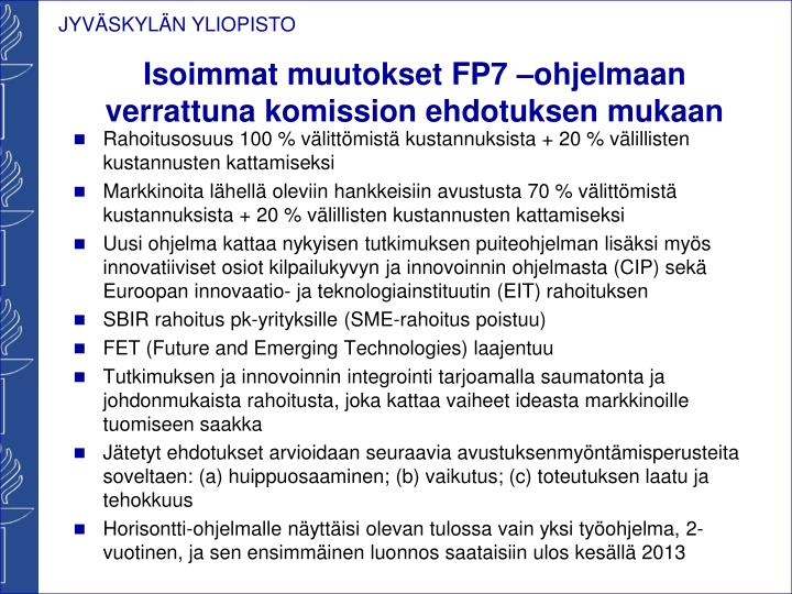 Isoimmat muutokset FP7 –ohjelmaan verrattuna komission ehdotuksen mukaan