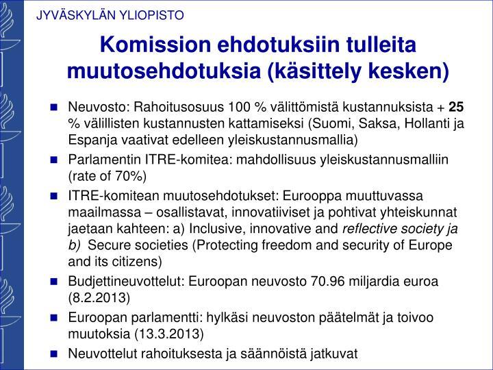 Komission ehdotuksiin tulleita muutosehdotuksia (käsittely kesken)