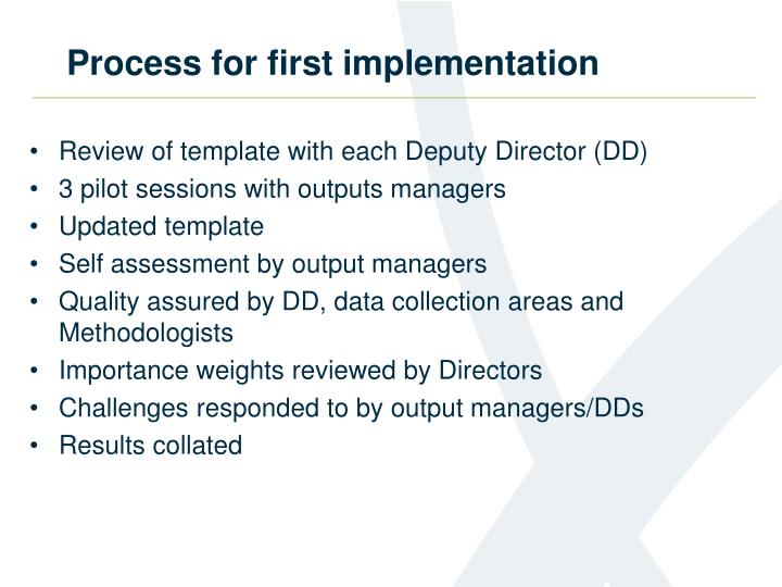 Process for first implementation