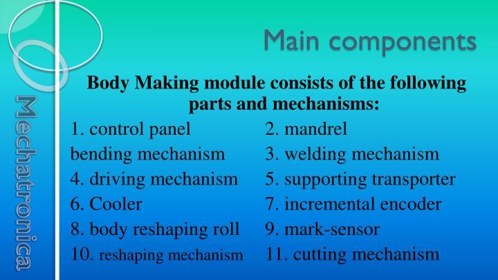Main components