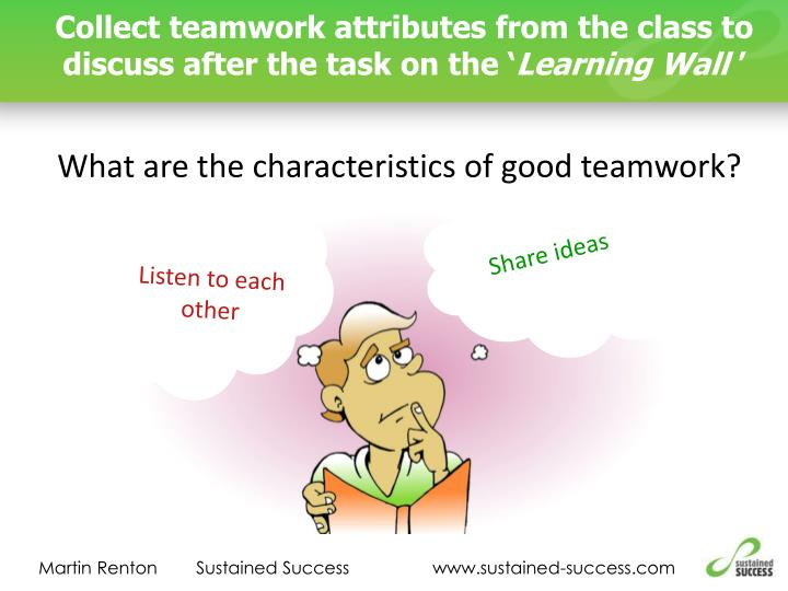 Collect teamwork attributes from the class to discuss after the task on the '