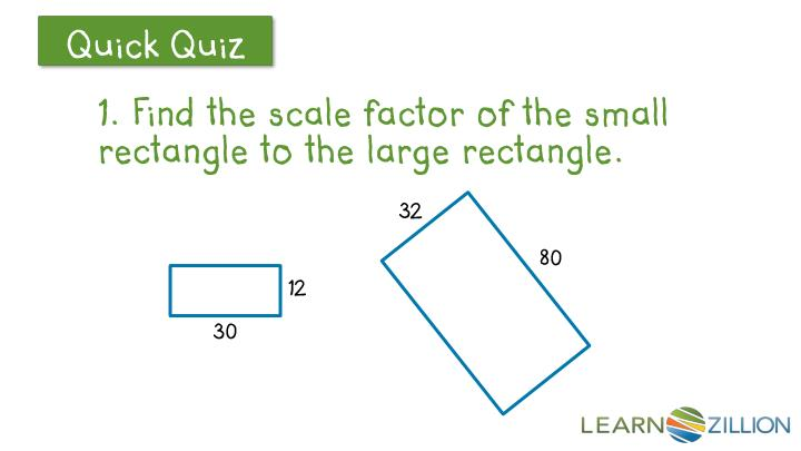 1. Find the scale factor of the small rectangle to the large rectangle.