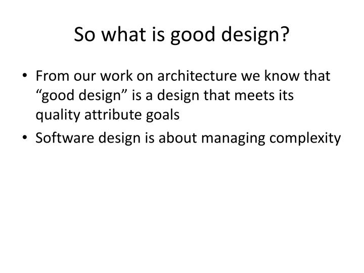 So what is good design?