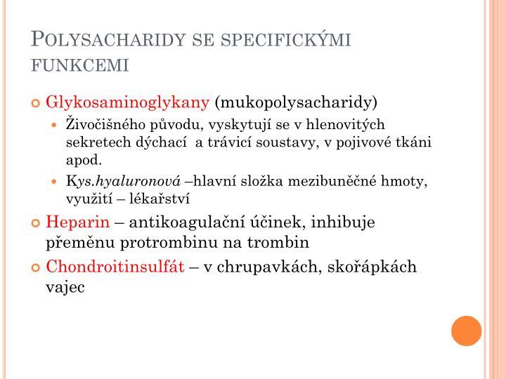 Polysacharidy se specifickými funkcemi
