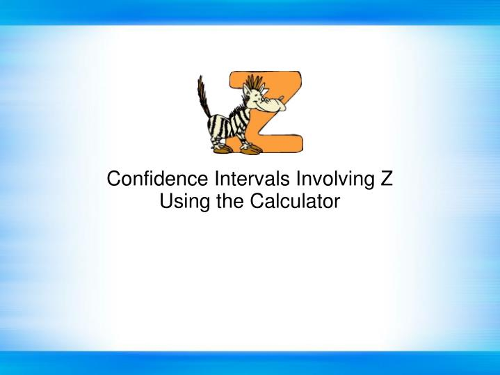Confidence Intervals Involving Z