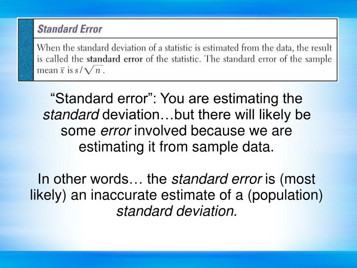"""Standard error"": You are estimating the"