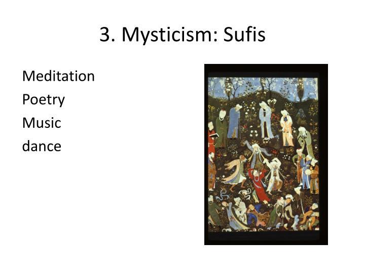 3. Mysticism: Sufis