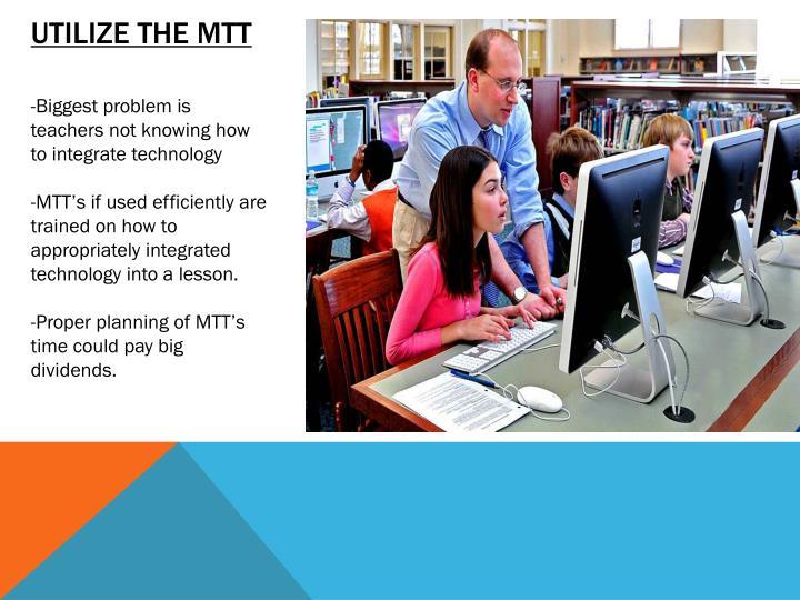 Utilize the MTT