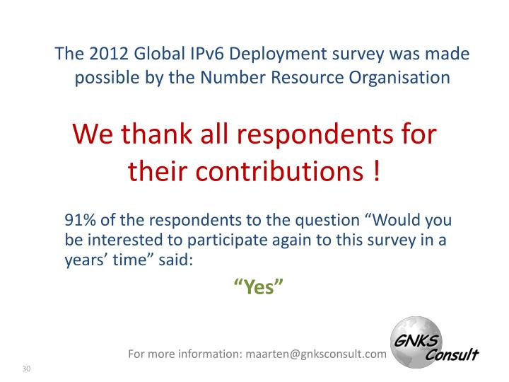 The 2012 Global IPv6 Deployment survey was made possible by the Number Resource