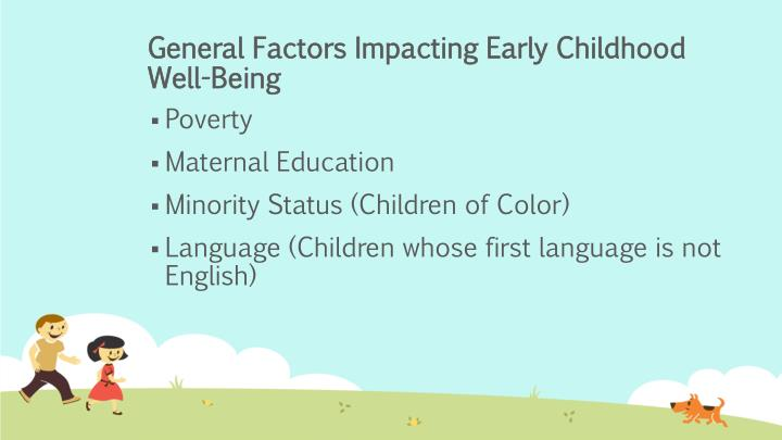 General factors impacting early childhood well being
