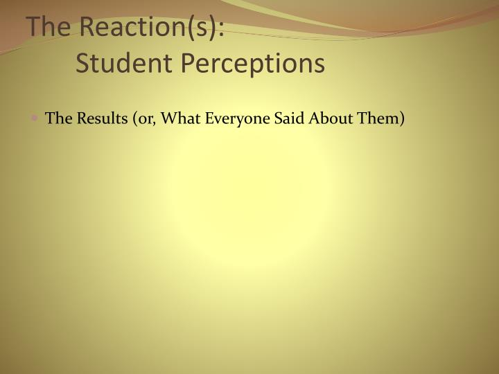 The reaction s student perceptions