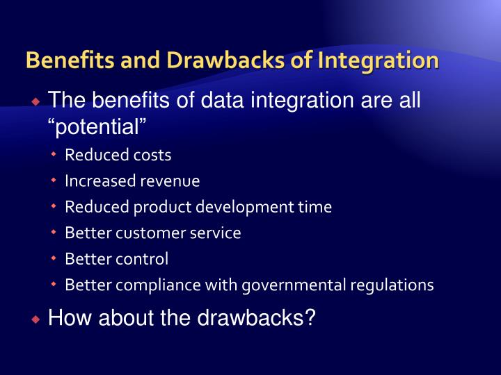 Benefits and Drawbacks of Integration