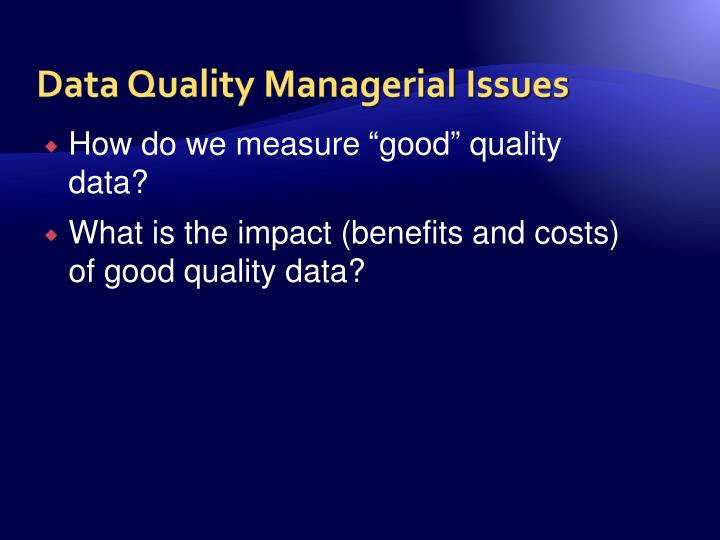 Data Quality Managerial Issues