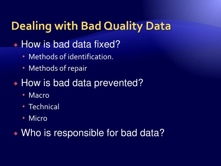 Dealing with Bad Quality Data