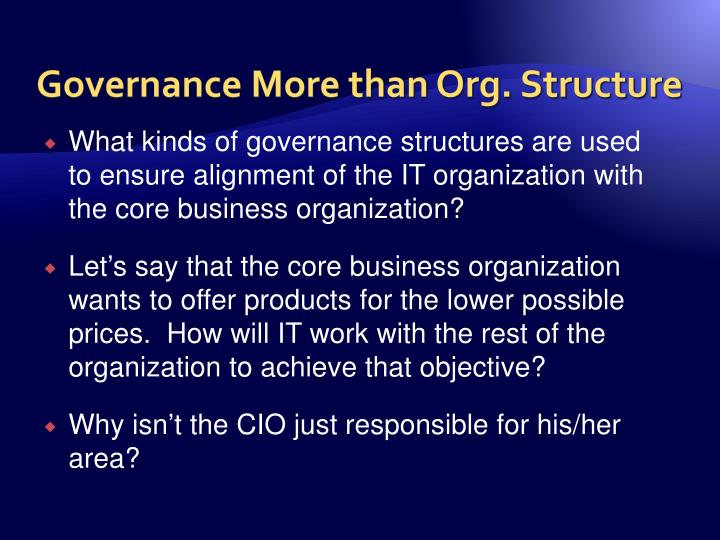 Governance More than Org. Structure
