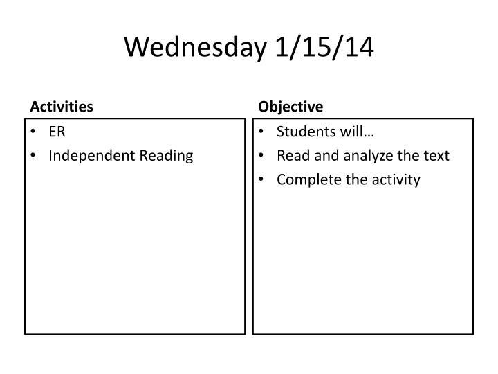 Wednesday 1/15/14