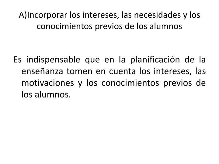 A)Incorporar